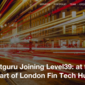 Netguru Joining Level39: at the Heart of London Fin Tech Hub
