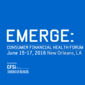 EMERGE: Consumer Financial Health Forum (June 15-17)