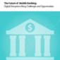 Whitepaper: Inside Scoop – Future of Digital Banking, Disruptions and Opportunities