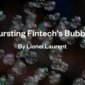Bursting Fintech's Bubble