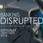 Banking Disrupted | Silicon Valley Leadership Summit (14 Sep 2016)