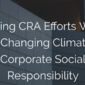 Aligning CRA Efforts Within the Changing Climate of Corporate Social Responsibility