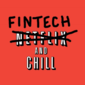 FinTech and Chill – How FinTech Can Have the Netflix Moment