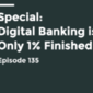 Fintech Insider: Digital Banking is only 1 Percent Finsihed