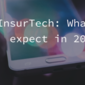 InsurTech: What to expect in 2017