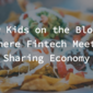 New Kids on the Block: Where Fintech Meets Sharing Economy