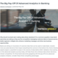 The Big Pay-Off Of Advanced Analytics in Banking