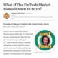 Were There Signs Of A Slowdown In The FinTech Market Back In December 2019?